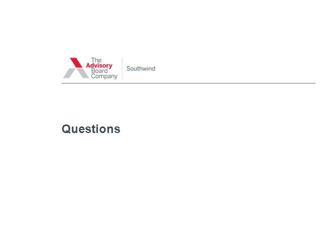 © 2013 THE ADVISORY BOARD COMPANY Questions 34