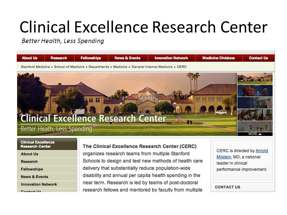 Clinical Excellence Research Center Better Health, Less Spending