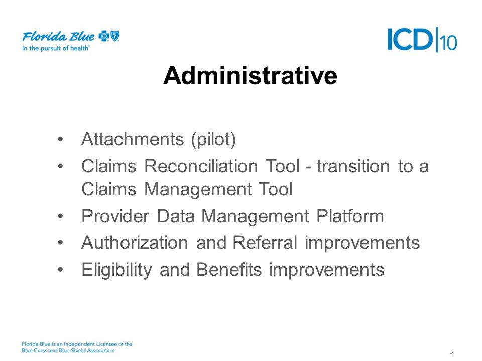 3 Attachments (pilot) Claims Reconciliation Tool - transition to a Claims Management Tool Provider Data Management Platform Authorization and Referral improvements Eligibility and Benefits improvements Administrative