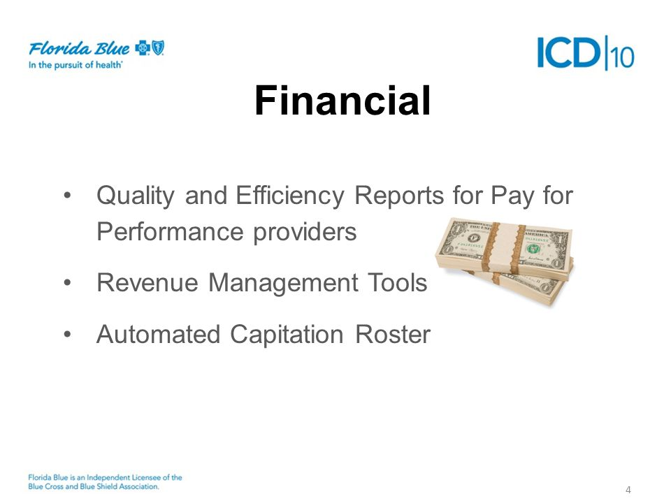 4 Quality and Efficiency Reports for Pay for Performance providers Revenue Management Tools Automated Capitation Roster Financial