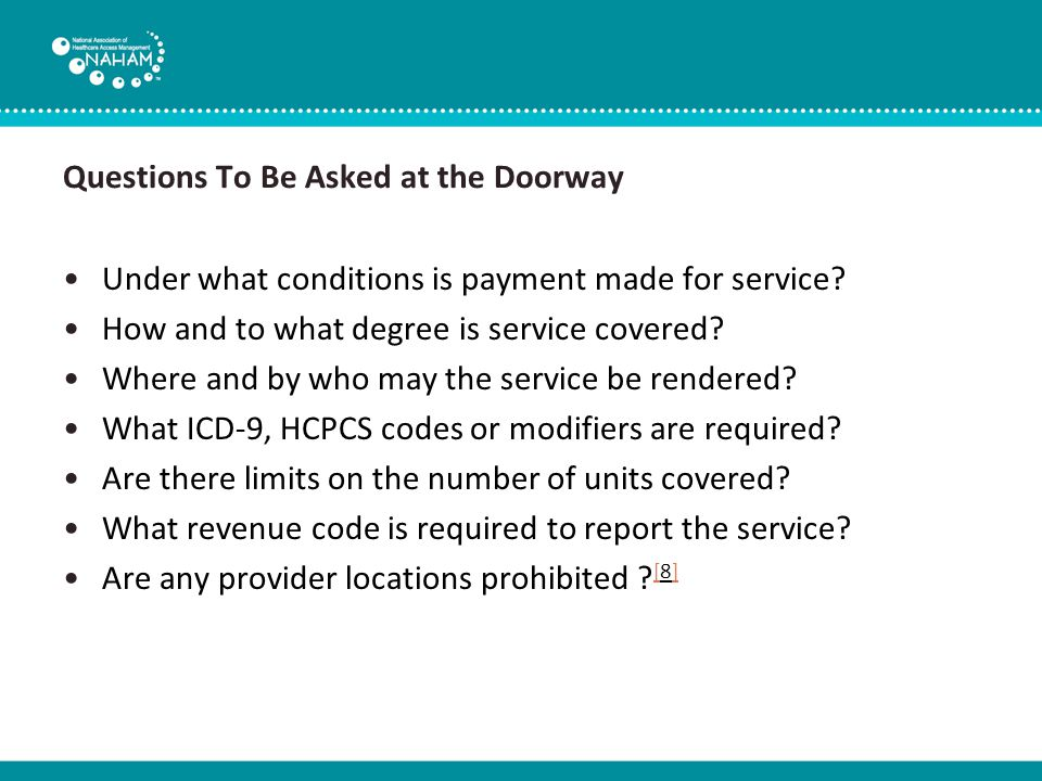 Questions To Be Asked at the Doorway Under what conditions is payment made for service.