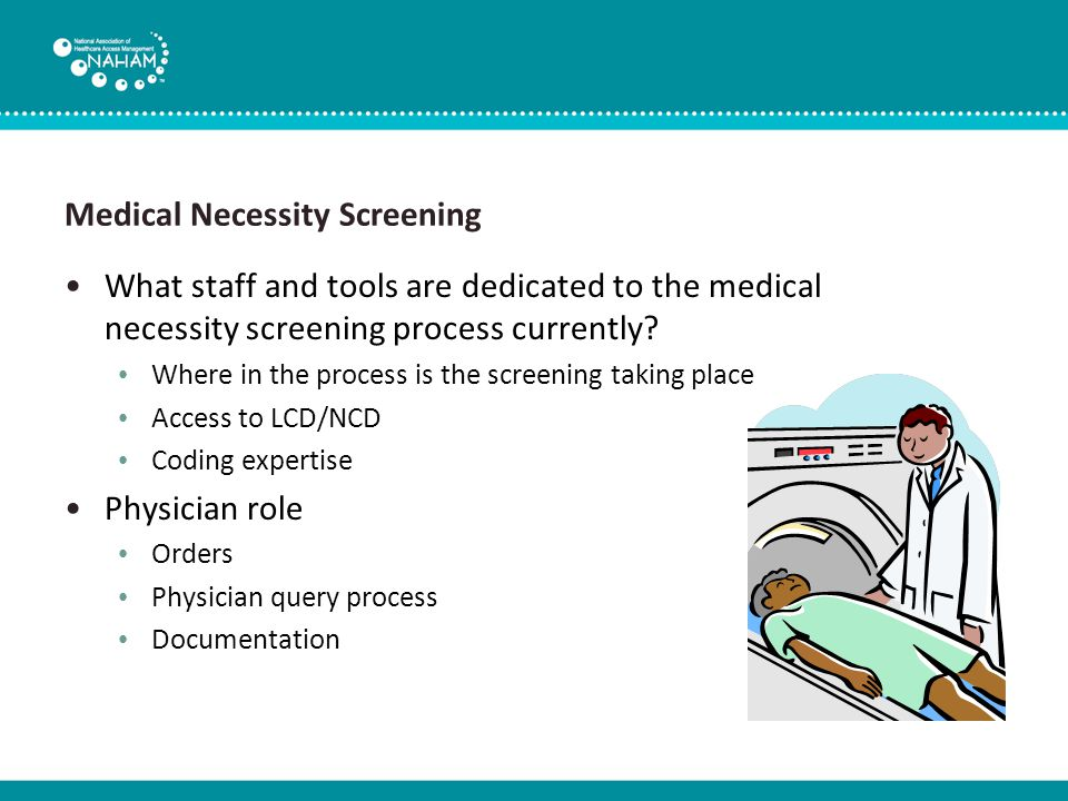 Medical Necessity Screening How and when are ABNs generated.