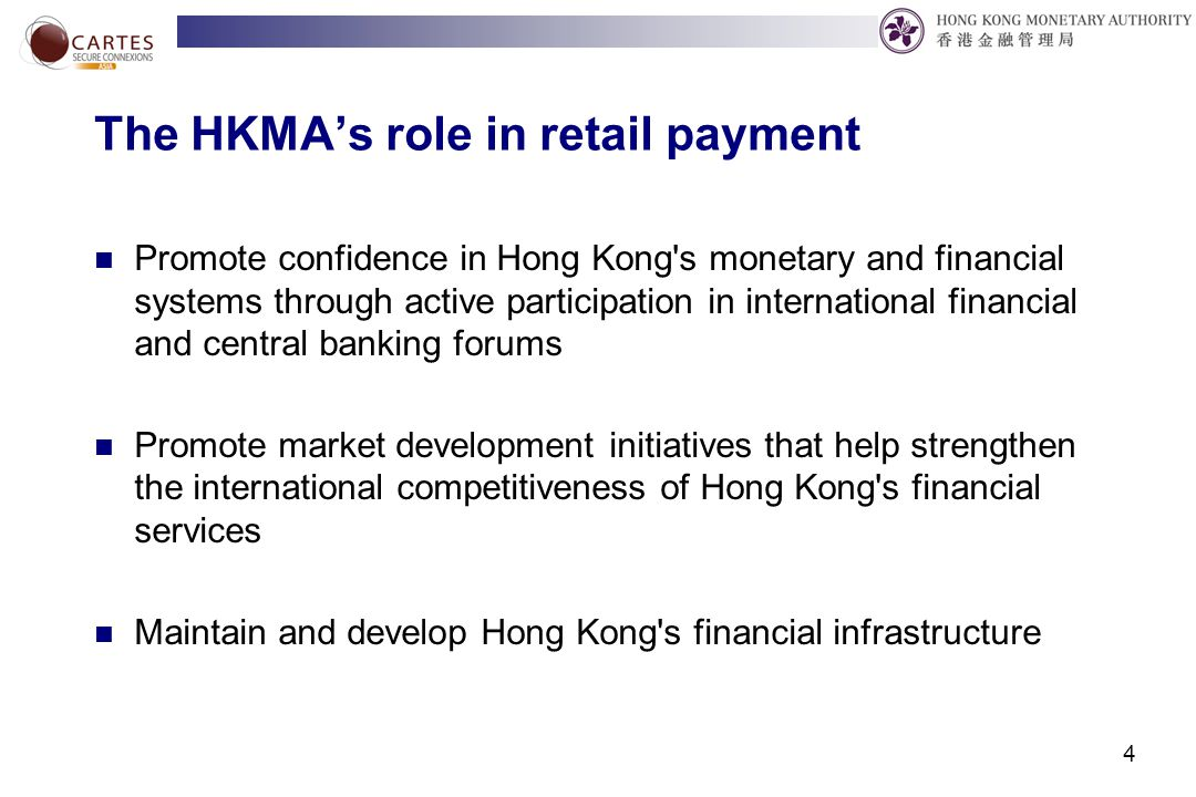 To summarise: The HKMA is supporting the development of retail payments in HK 25 Users Market solutions Infrastructure development Standards and guidelines Laws and regulations HKMA