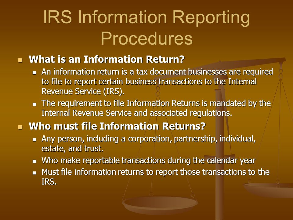 IRS Information Reporting Procedures What is an Information Return.