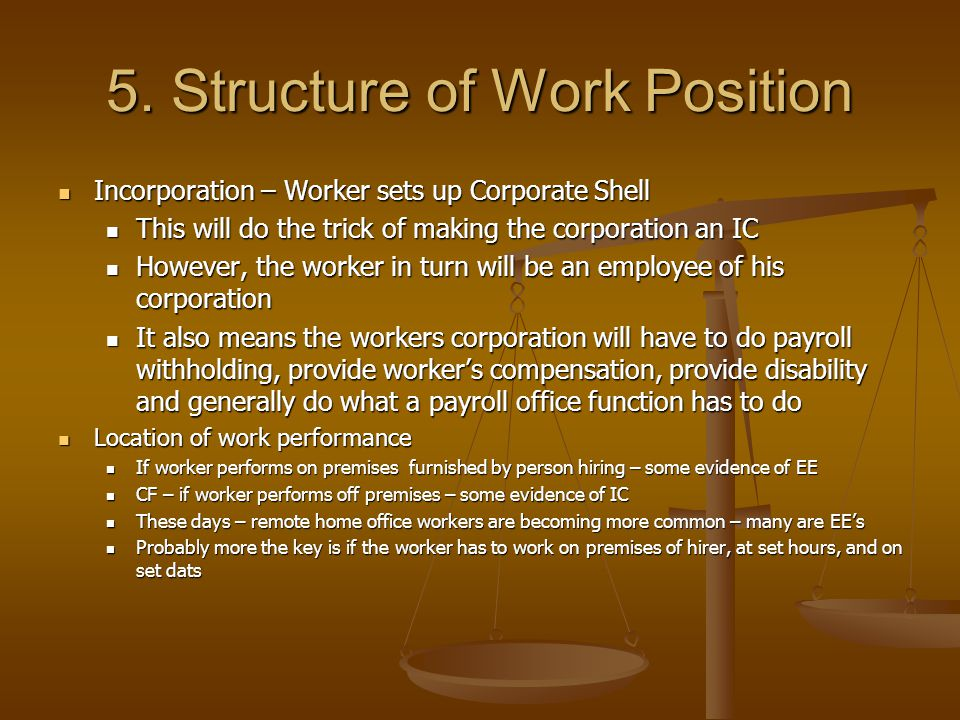 5. Structure of Work Position Incorporation – Worker sets up Corporate Shell Incorporation – Worker sets up Corporate Shell This will do the trick of