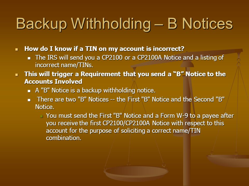Backup Withholding – B Notices How do I know if a TIN on my account is incorrect.