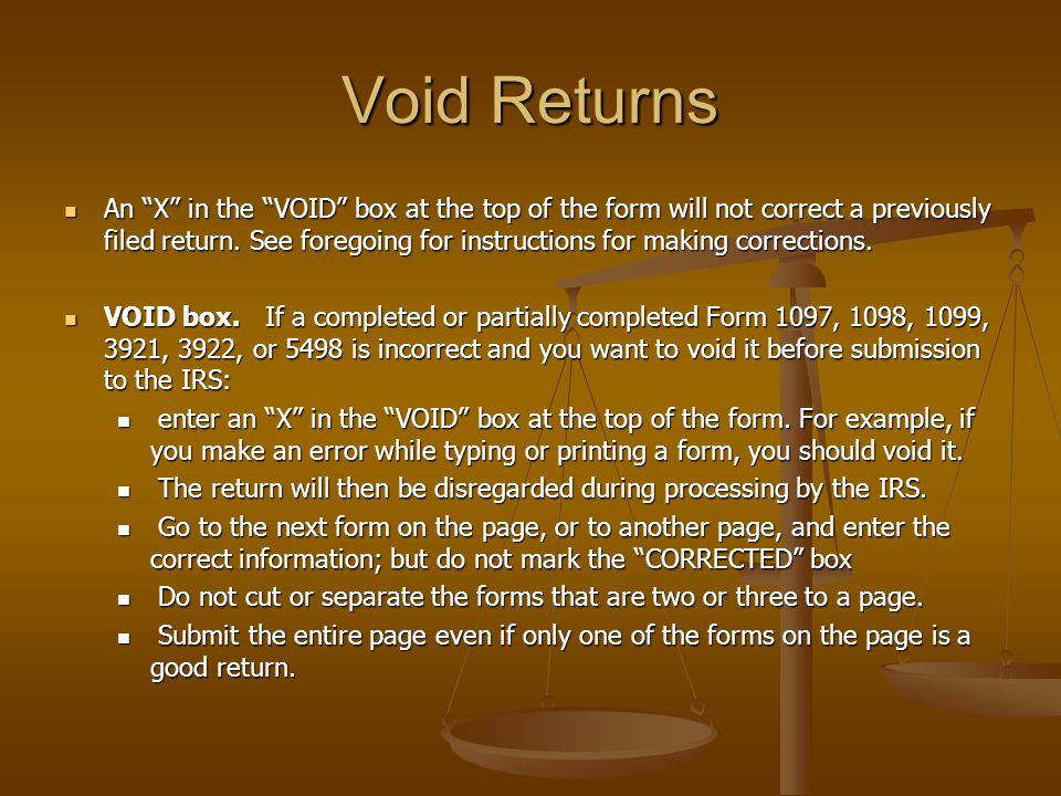 Void Returns An X in the VOID box at the top of the form will not correct a previously filed return.