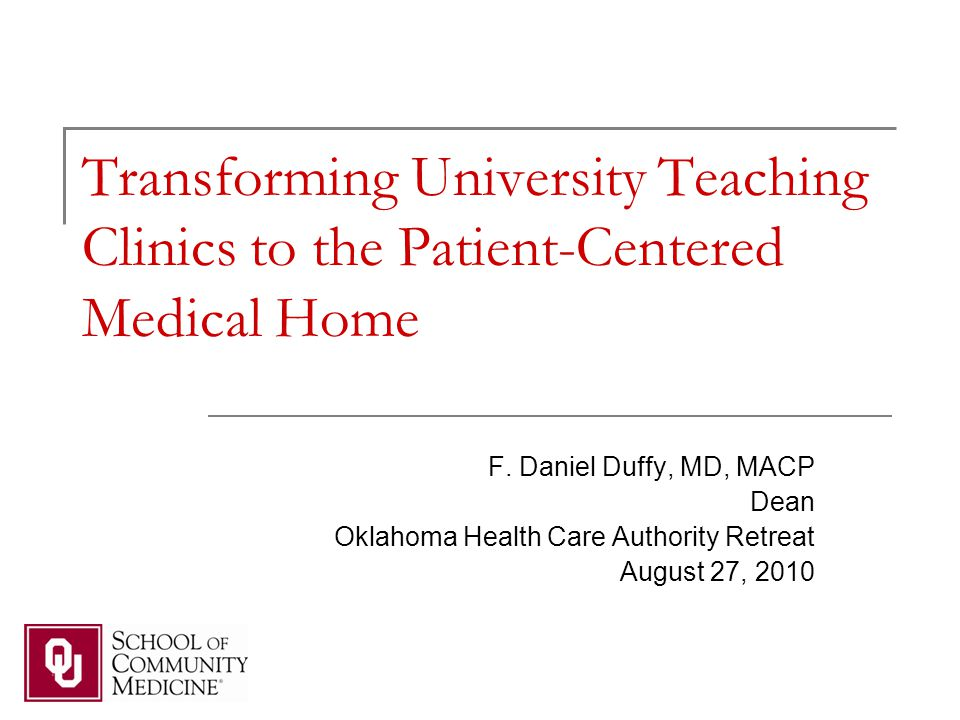 Plan for Presentation Patient Centered Medical Home OU School of Community Medicine Vision Practice Transformation Lessons Learned