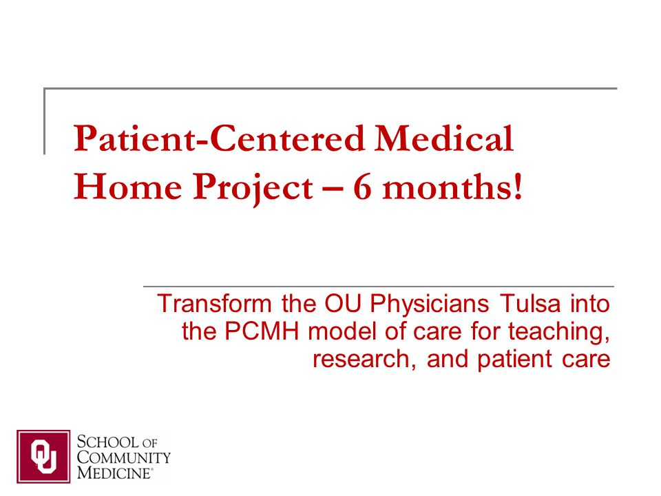 Patient-Centered Medical Home Project – 6 months.