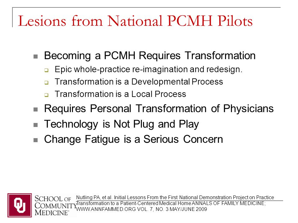 Lesions from National PCMH Pilots Becoming a PCMH Requires Transformation  Epic whole-practice re-imagination and redesign.