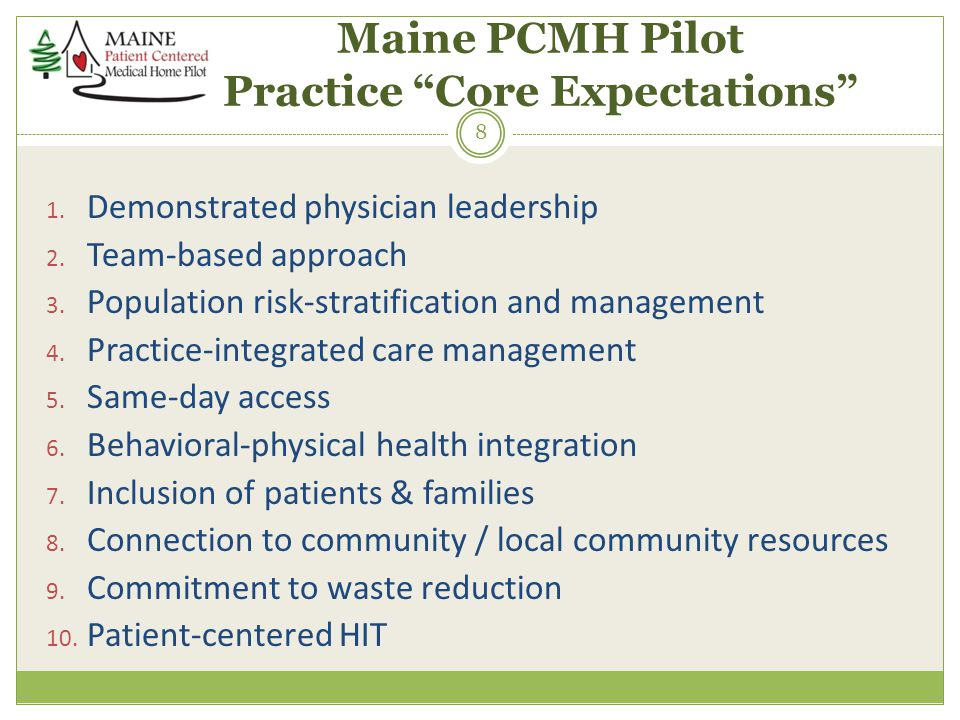 Maine PCMH Pilot Practice Core Expectations 1. Demonstrated physician leadership 2.