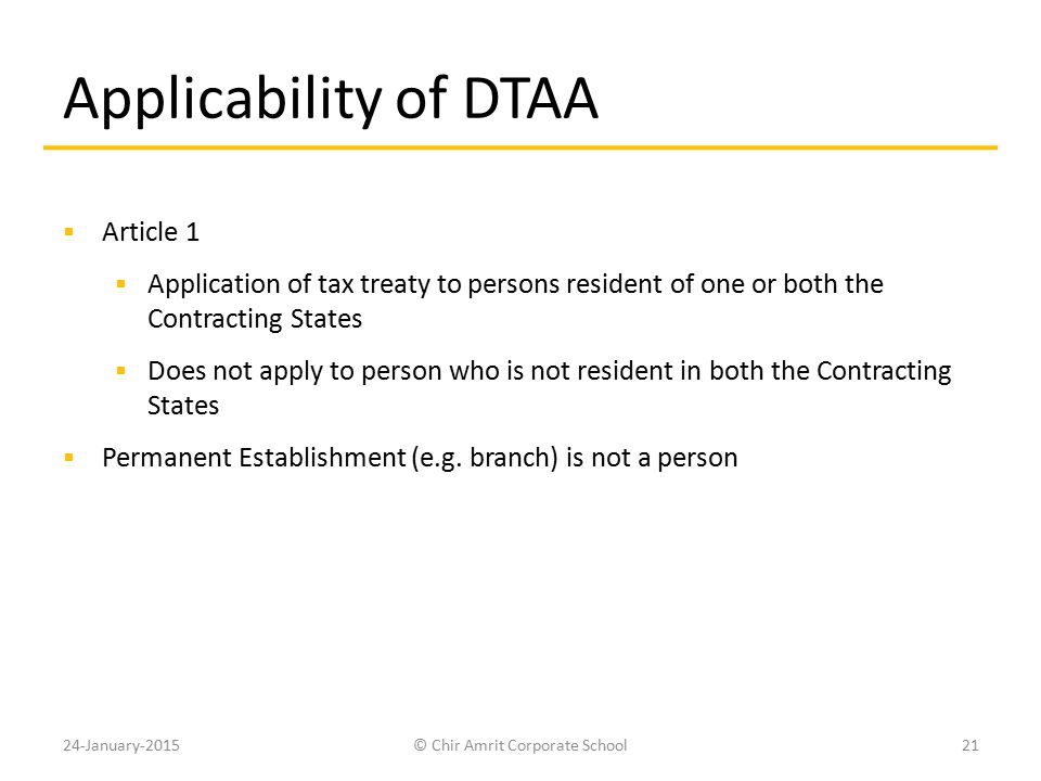 Applicability of DTAA  Article 1  Application of tax treaty to persons resident of one or both the Contracting States  Does not apply to person who