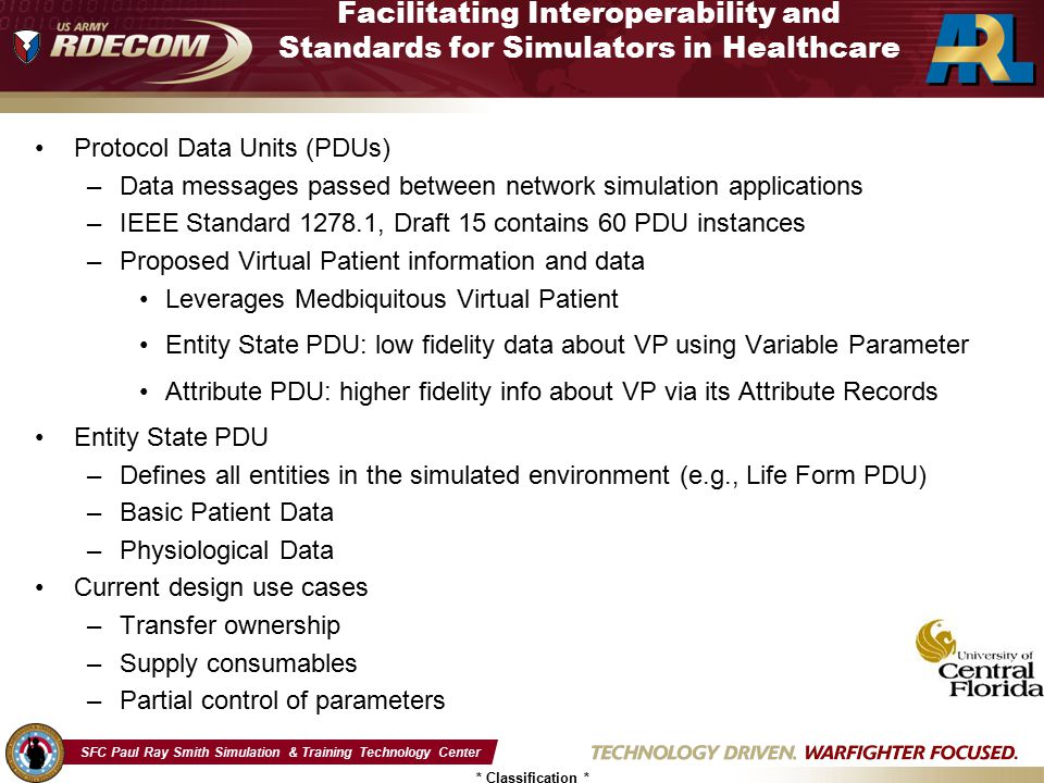 SFC Paul Ray Smith Simulation & Training Technology Center * Classification * Facilitating Interoperability and Standards for Simulators in Healthcare