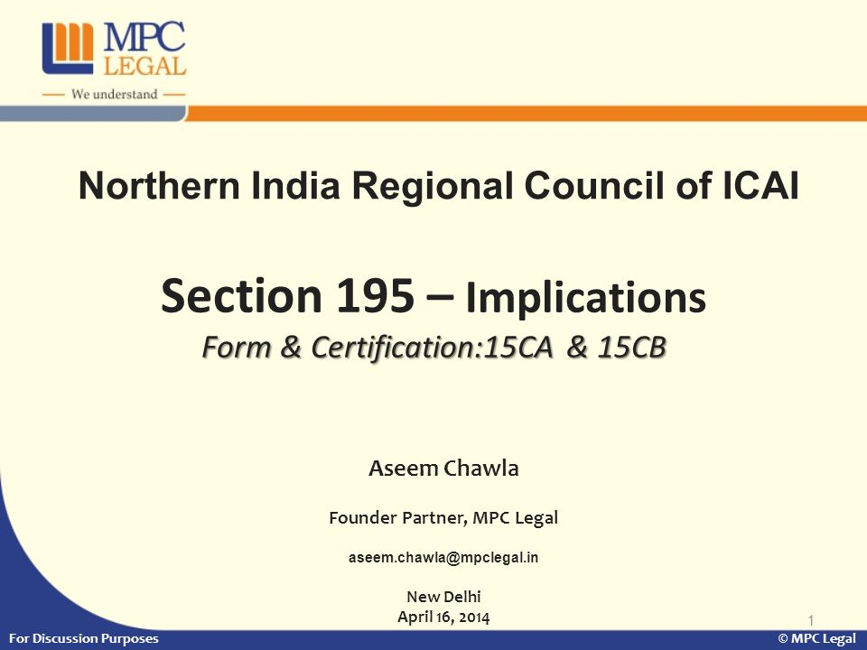 2 Contents Background Sum Chargeable to Tax under the Income Tax Act, 1961 ('Act') Section 195 of the Act : Overview - Sum chargeable to Tax Procedural Aspects -New Compliance Procedures: Amended Remittance Compliances -Procedural Aspects: Basic Mechanism of TDS -Anatomy of Rule 37BB -Form 15CA & 15CB: Update & Recent Developments -Form 15CA & 15CB: A comparison -Form 15CA & 15CB: Procedure -Form 15CA & 15CB:Certain Situations -Form 15CA & 15CB: Key Considerations -Tax Residency Certificate: Prerequisite For Claiming treaty benefits -Non Compliance: Implications For Discussion Purposes © MPC Legal