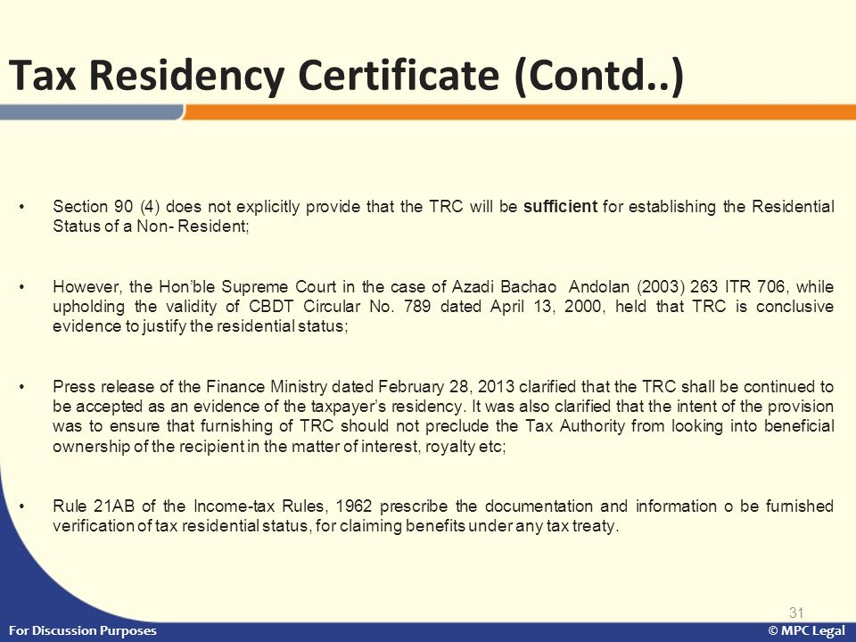 31 Section 90 (4) does not explicitly provide that the TRC will be sufficient for establishing the Residential Status of a Non- Resident; However, the