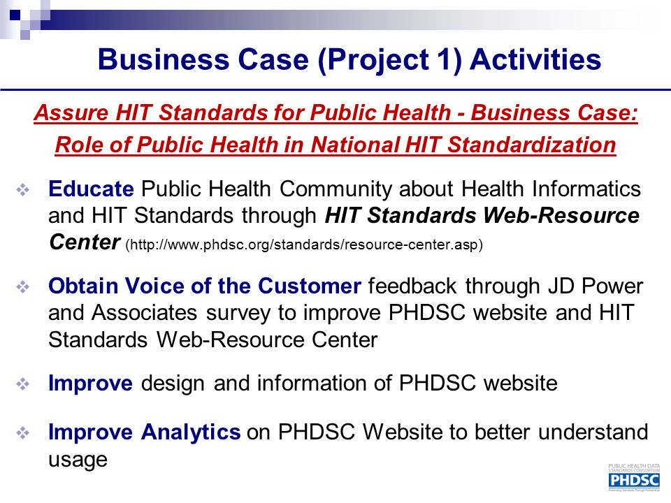 Assure HIT Standards for Public Health - Business Case: Role of Public Health in National HIT Standardization  Educate Public Health Community about