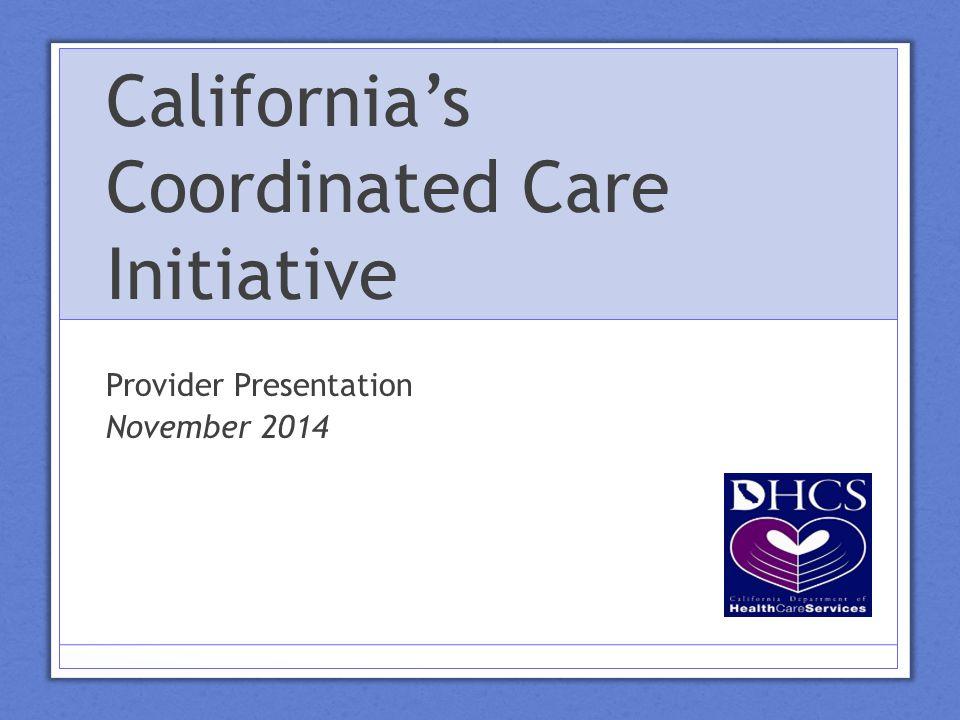 California's Coordinated Care Initiative Provider Presentation November 2014