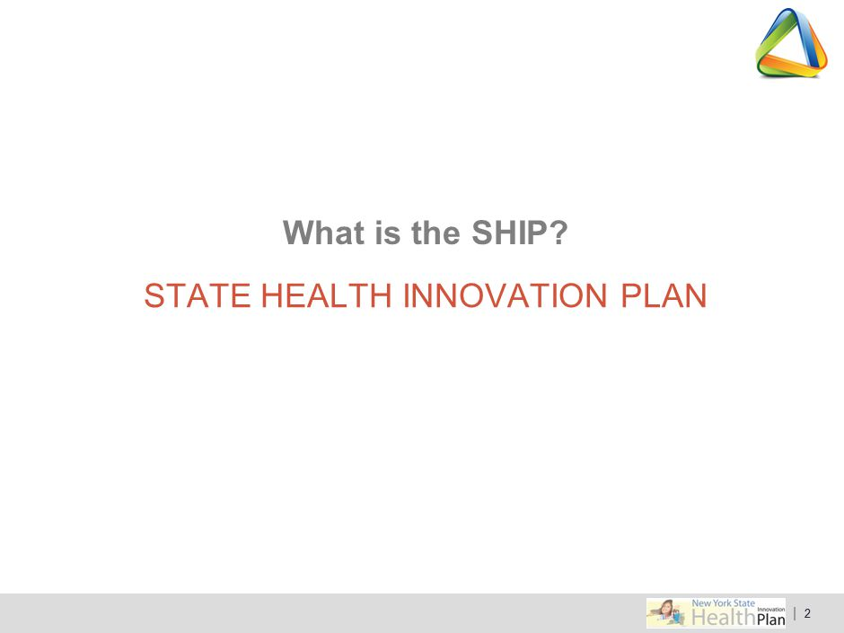 | 13 SHIP and SIM Materials including SIM application, updates, and more: https://www.health.ny.gov/technology/innovation_plan_initiative/ CMMI's State Innovation Models Program: http://innovation.cms.gov/initiatives/state-innovations/ Contact us: The SHIP Team – sim@health.ny.govsim@health.ny.gov Register for our newsletter by sending an email SHIP & SIM Resources