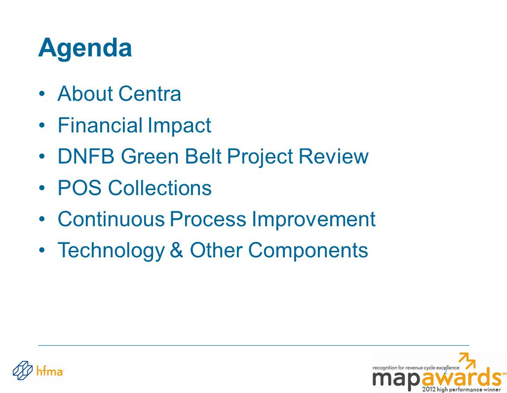 About Centra Financial Impact DNFB Green Belt Project Review POS Collections Continuous Process Improvement Technology & Other Components Agenda 2