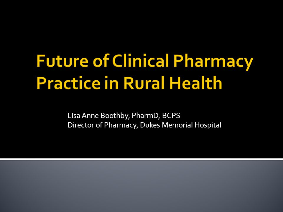 Lisa Anne Boothby, PharmD, BCPS Director of Pharmacy, Dukes Memorial Hospital