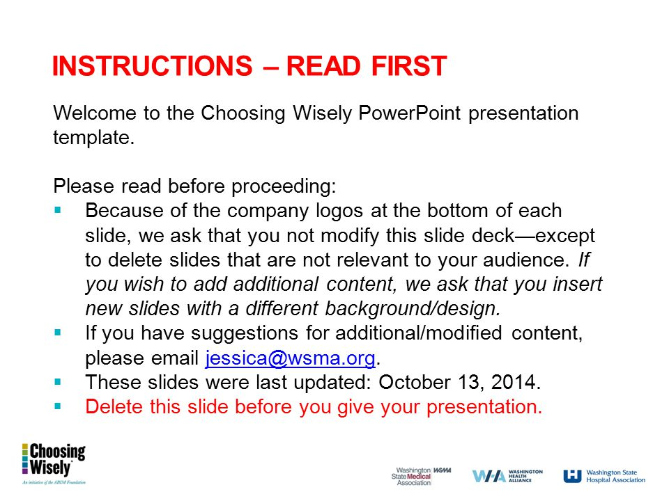 INSTRUCTIONS – READ FIRST Welcome to the Choosing Wisely PowerPoint presentation template. Please read before proceeding:  Because of the company log