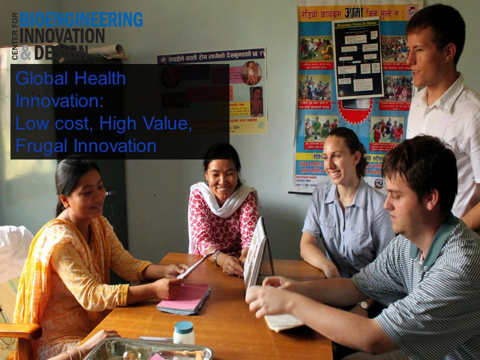 Global Health Innovation: Low cost, High Value, Frugal Innovation