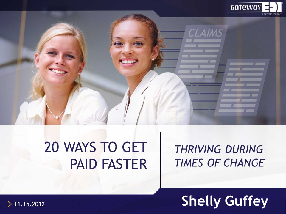 Shelly Guffey 20 WAYS TO GET PAID FASTER 11.15.2012 THRIVING DURING TIMES OF CHANGE