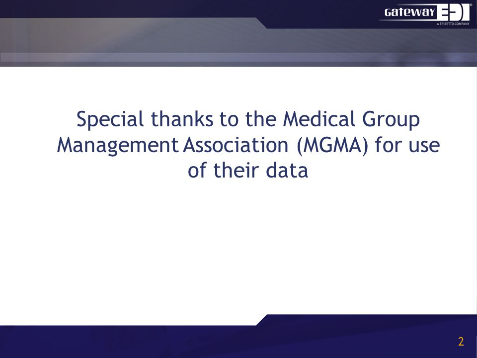 Special thanks to the Medical Group Management Association (MGMA) for use of their data 2