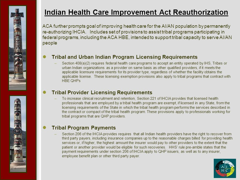 Indian Health Care Improvement Act Reauthorization ACA further prompts goal of improving health care for the AI/AN population by permanently re-author