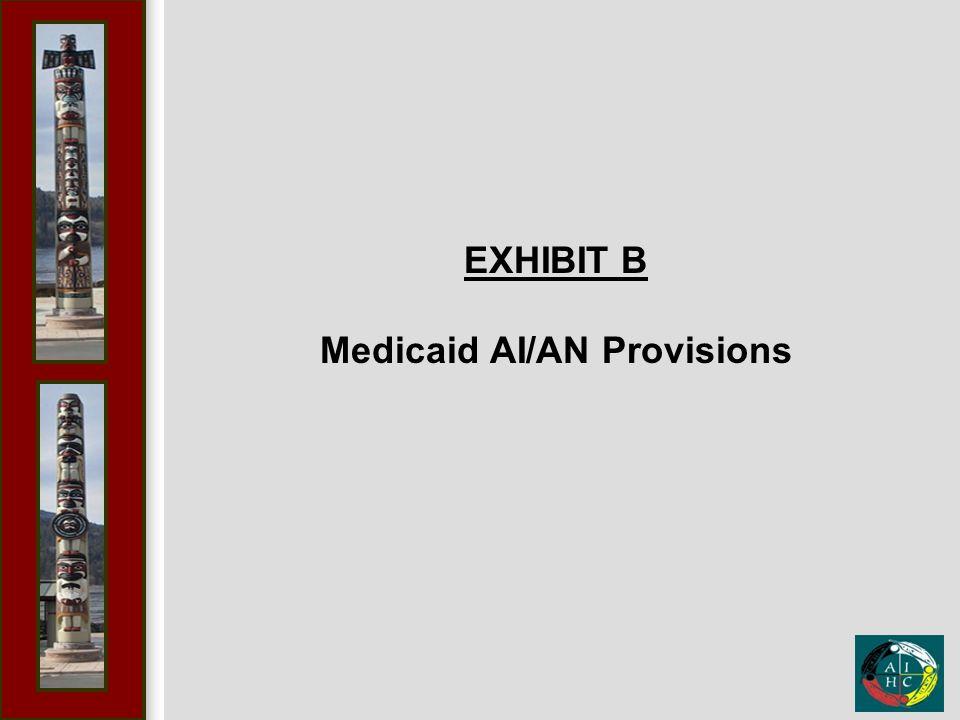 EXHIBIT B Medicaid AI/AN Provisions