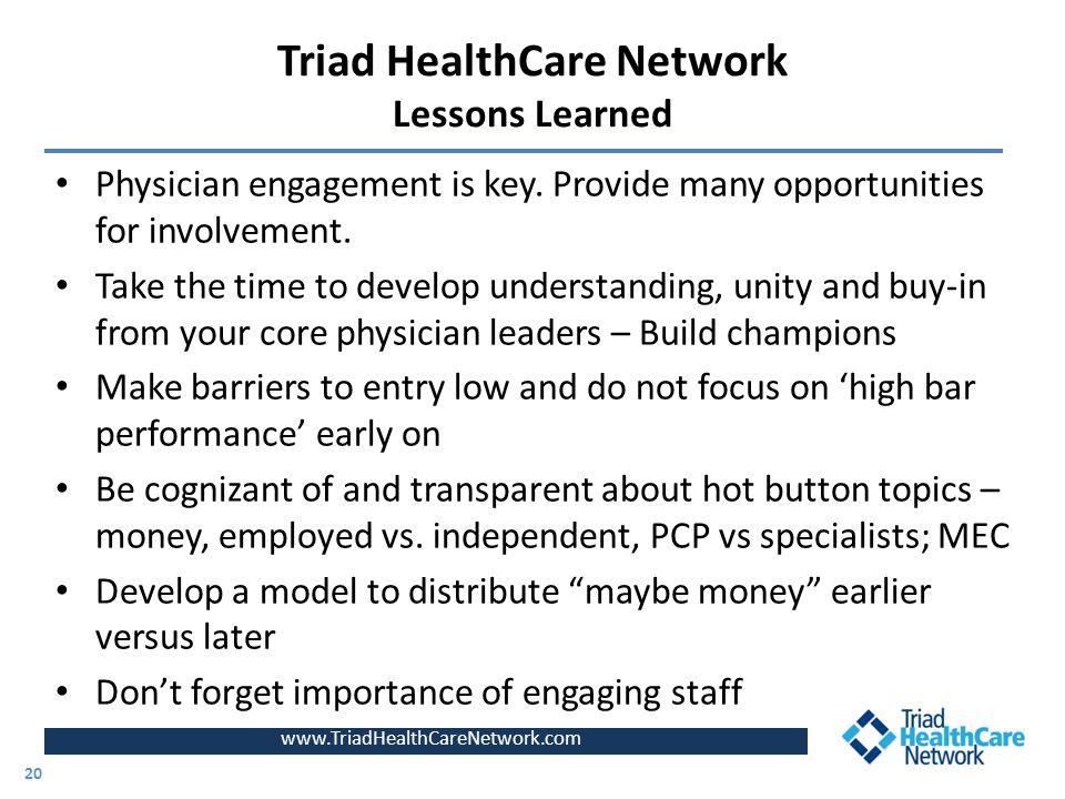 www.TriadHealthCareNetwork.com Physician engagement is key.