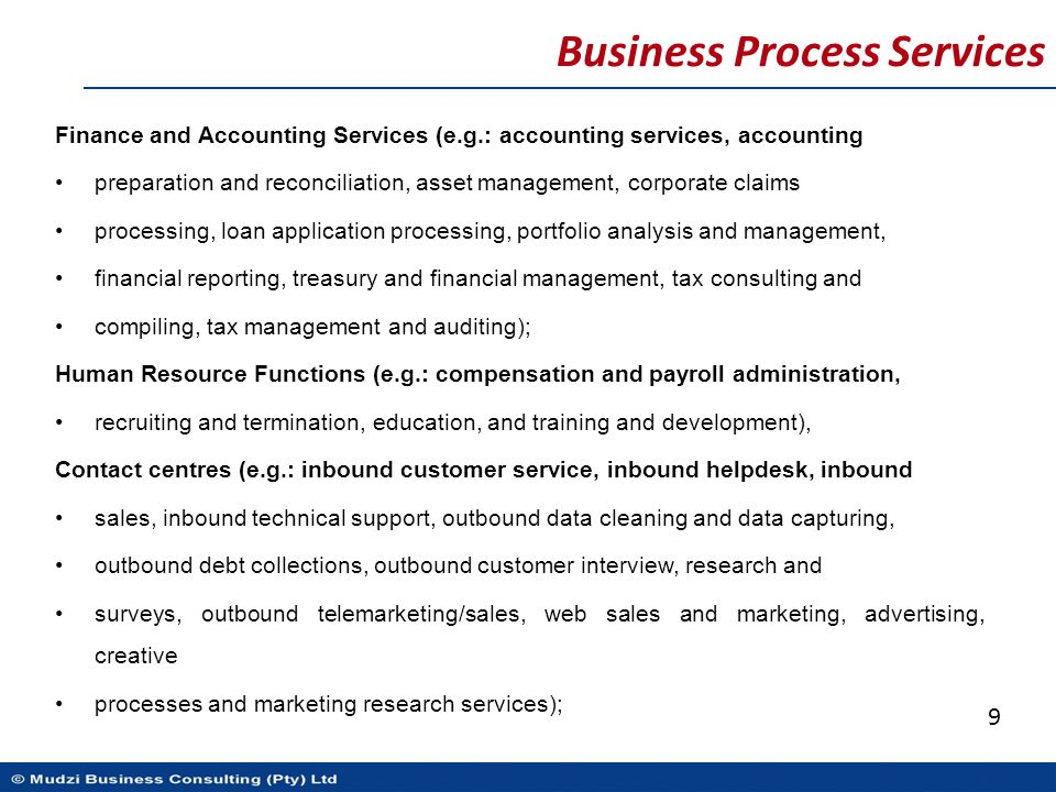Business Process Services Finance and Accounting Services (e.g.: accounting services, accounting preparation and reconciliation, asset management, cor