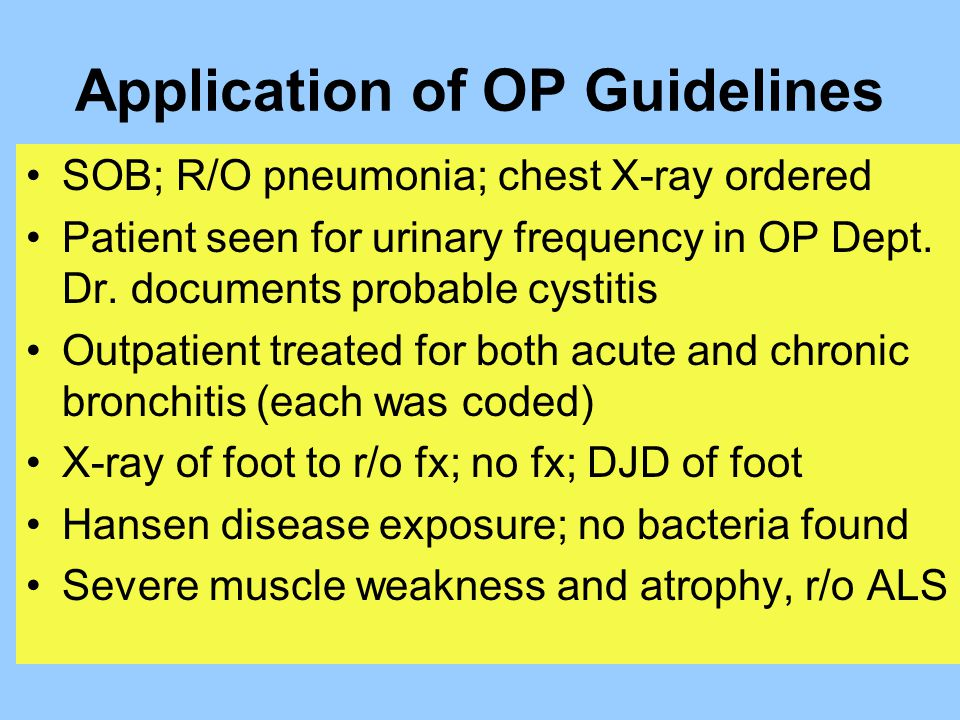 Application of OP Guidelines SOB; R/O pneumonia; chest X-ray ordered Patient seen for urinary frequency in OP Dept. Dr. documents probable cystitis Ou