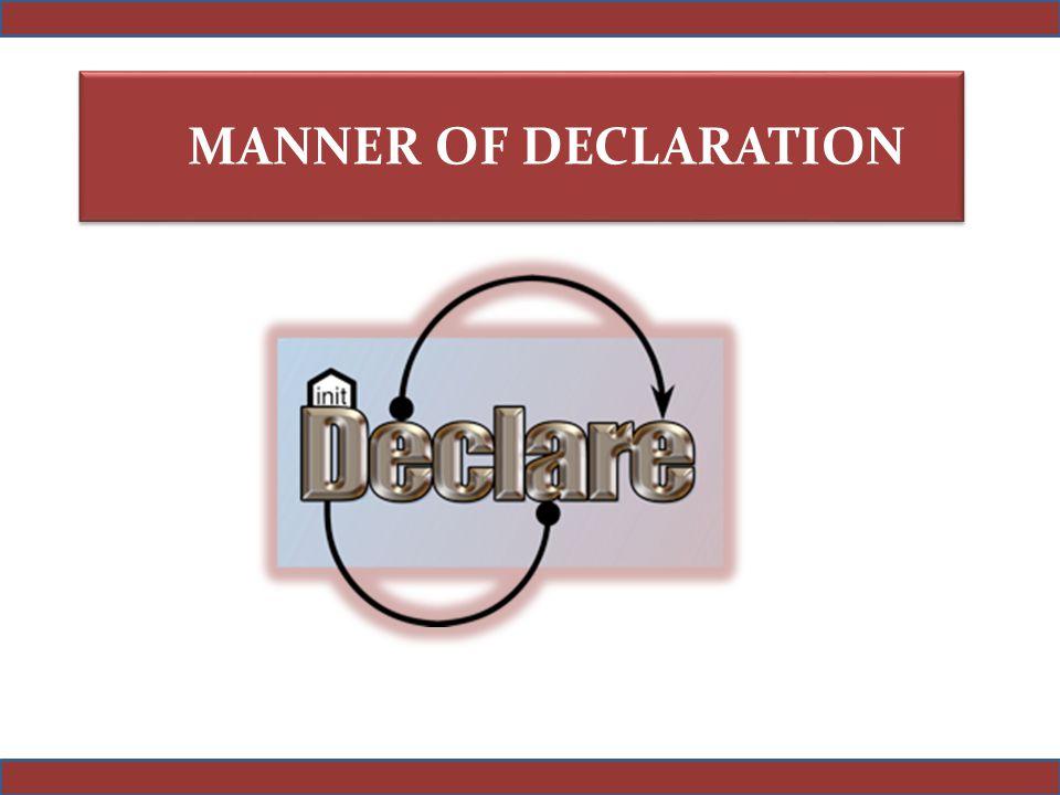 MANNER OF DECLARATION