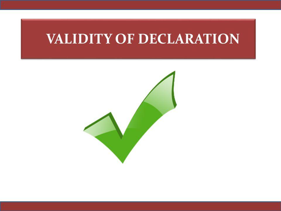 VALIDITY OF DECLARATION