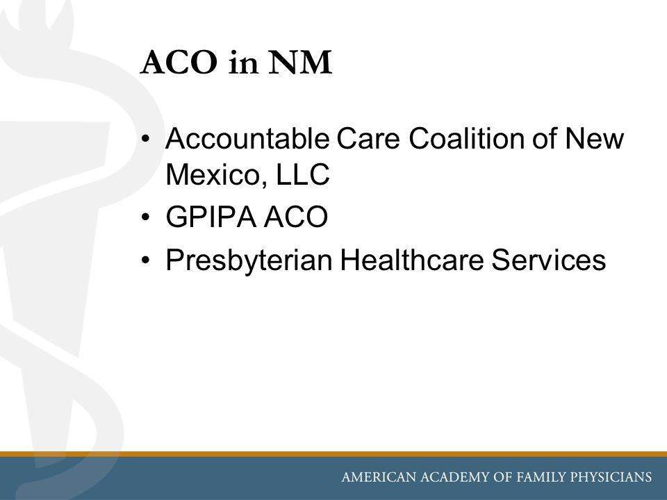 ACO in NM Accountable Care Coalition of New Mexico, LLC GPIPA ACO Presbyterian Healthcare Services