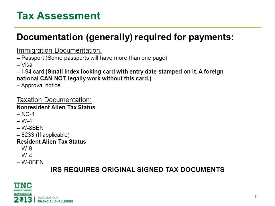 Tax Assessment Documentation (generally) required for payments: Immigration Documentation: – Passport (Some passports will have more than one page) –
