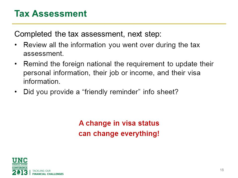 Tax Assessment Completed the tax assessment, next step: Review all the information you went over during the tax assessment.