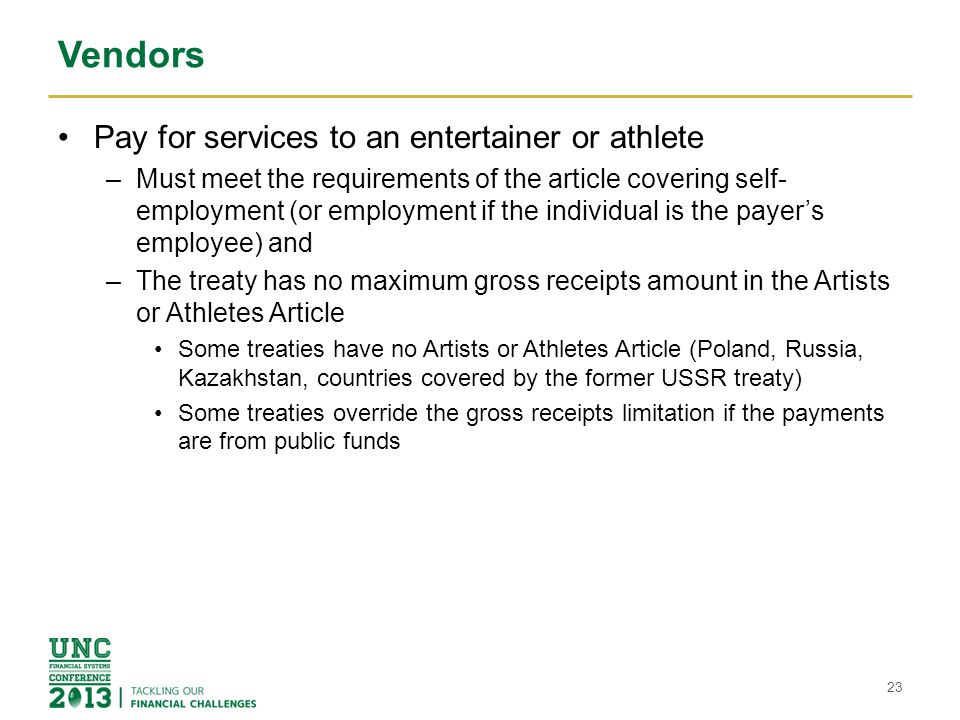 Vendors Pay for services to an entertainer or athlete –Must meet the requirements of the article covering self- employment (or employment if the indiv