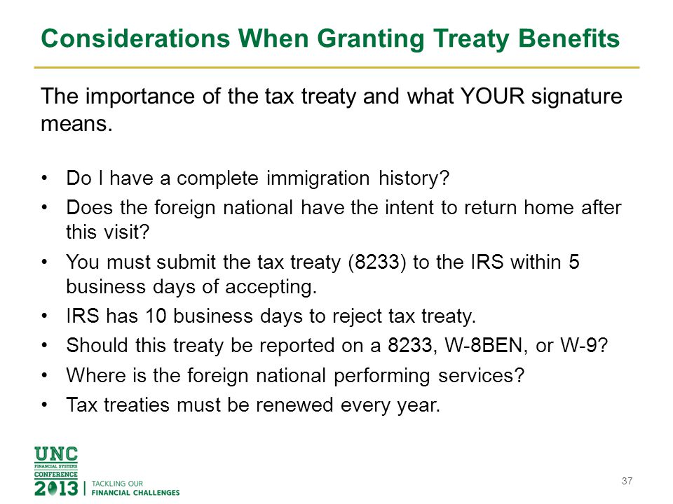 Considerations When Granting Treaty Benefits The importance of the tax treaty and what YOUR signature means. Do I have a complete immigration history?