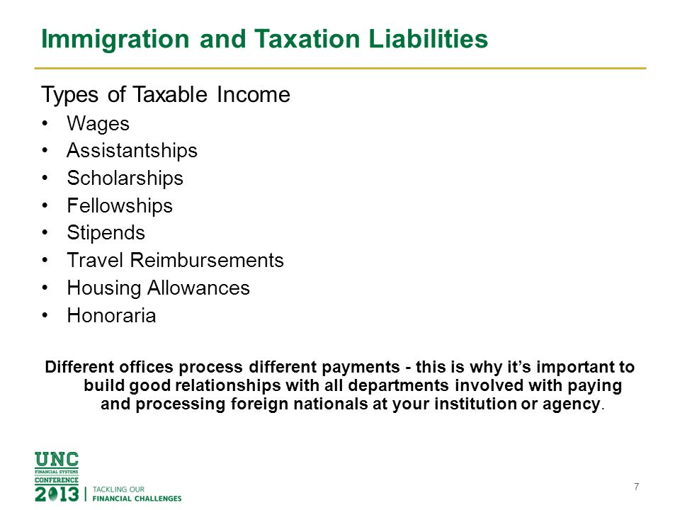 Immigration and Taxation Liabilities Types of Taxable Income Wages Assistantships Scholarships Fellowships Stipends Travel Reimbursements Housing Allo