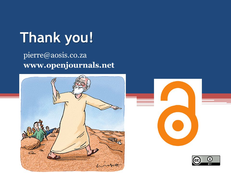 Thank you! pierre@aosis.co.za www.openjournals.net
