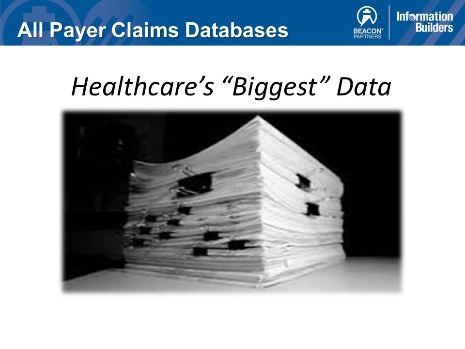All Payer Claims Databases Healthcare's Biggest Data