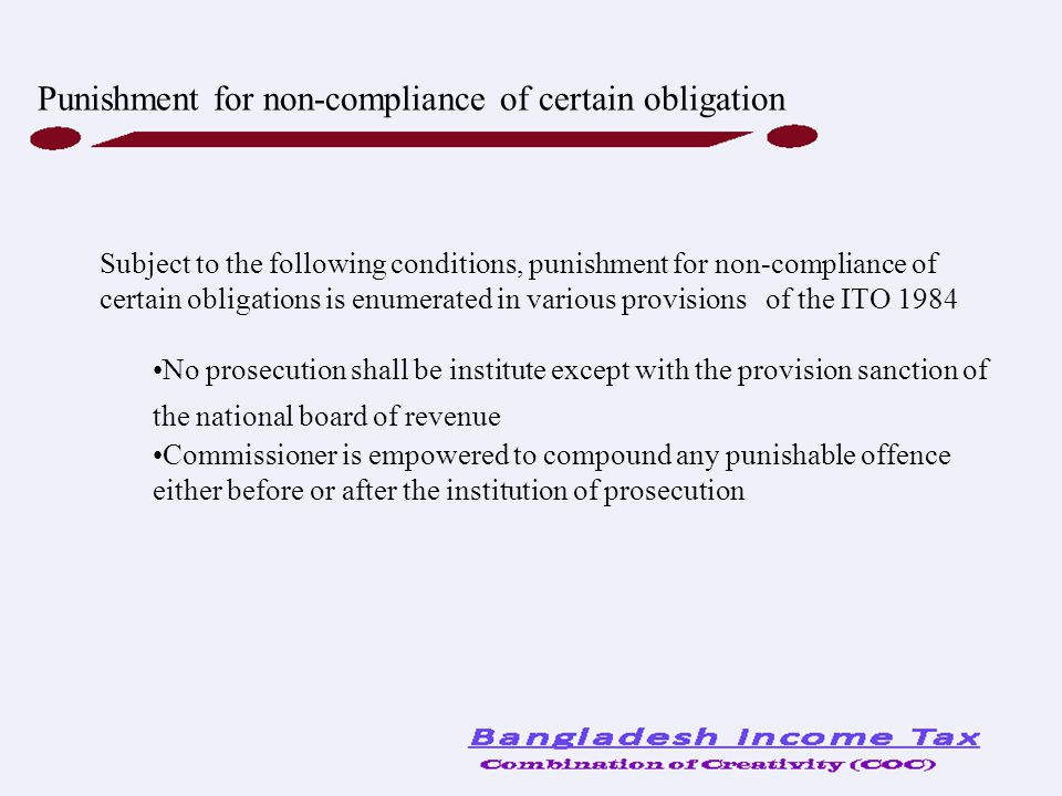 Subject to the following conditions, punishment for non-compliance of certain obligations is enumerated in various provisions of the ITO 1984 No prose