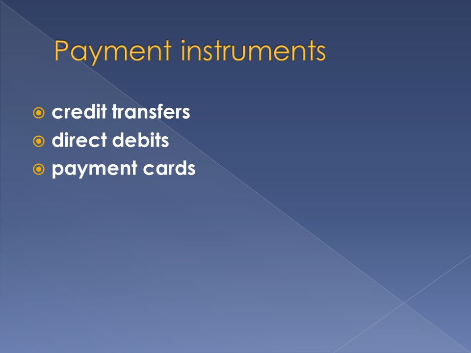  credit transfers  direct debits  payment cards