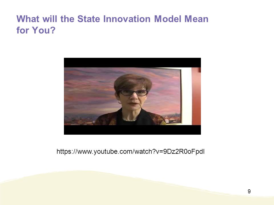 What will the State Innovation Model Mean for You 9 https://www.youtube.com/watch v=9Dz2R0oFpdI