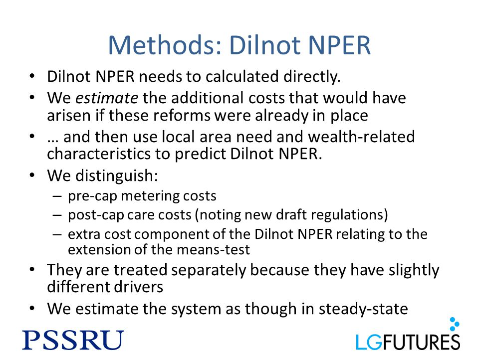 Methods: Dilnot NPER Dilnot NPER needs to calculated directly.