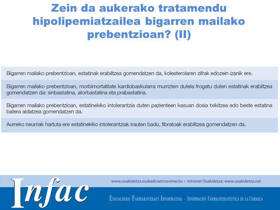 http://www.osakidetza.euskadi.net Zein da aukerako tratamendu hipolipemiatzailea bigarren mailako prebentzioan.