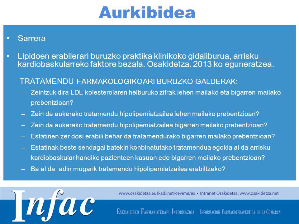 http://www.osakidetza.euskadi.net Aurkibidea Sarrera Lipidoen erabilerari buruzko praktika klinikoko gidaliburua, arrisku kardiobaskularreko faktore bezala.