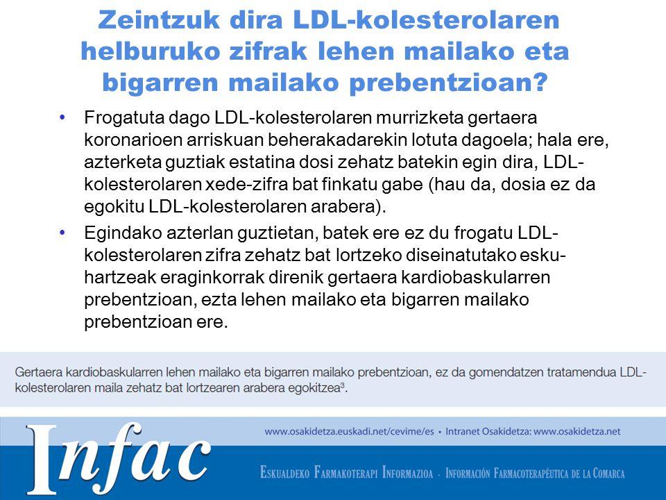 http://www.osakidetza.euskadi.net Zeintzuk dira LDL-kolesterolaren helburuko zifrak lehen mailako eta bigarren mailako prebentzioan.